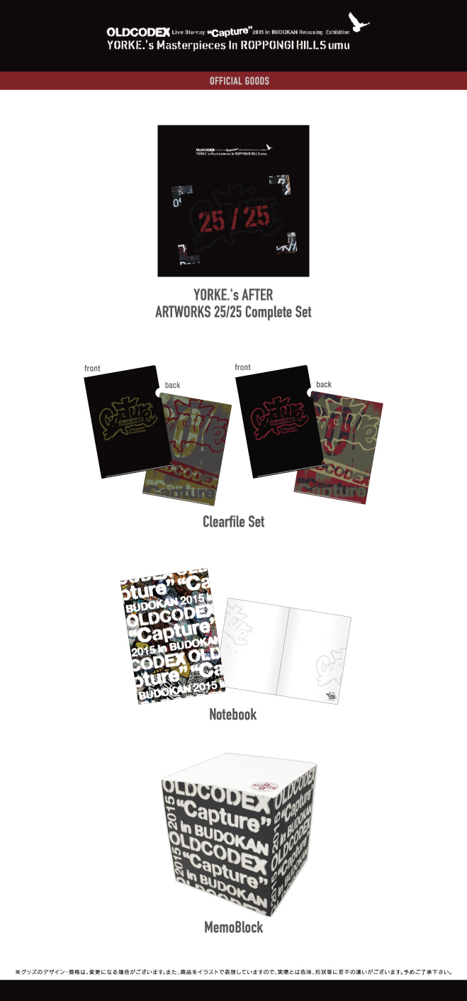 "OLDCODEX Live Blu-ray ""Capture"" 2015 in BUDOKAN Releasing Exhibition YORKE.'s Masterpieces In ROPPONGI HILLS umu OFFICIAL GOODS"